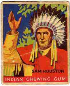 "Sam ""Remember the Alamo!"" Houston - who used to be an American Indian, according to the Childcraft Encyclopedia."